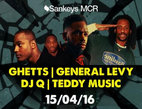 Apr 15th:  Student Sessions<br>Ghetts, General Levy, Dj Q, Teddy Music